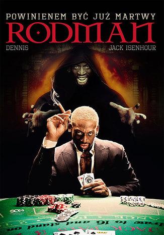 Okładka książki/ebooka Dennis Rodman. Powinienem być już martwy