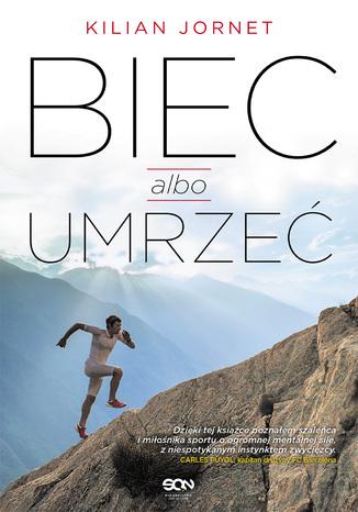 Okładka książki/ebooka Biec albo umrzeć