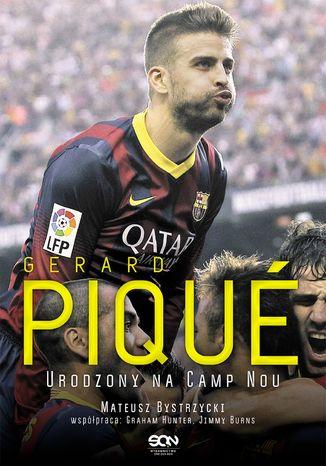 Okładka książki Gerard Pique. Urodzony na Camp Nou