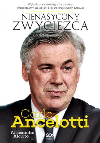Okładka książki Carlo Ancelotti. Nienasycony zwycięzca