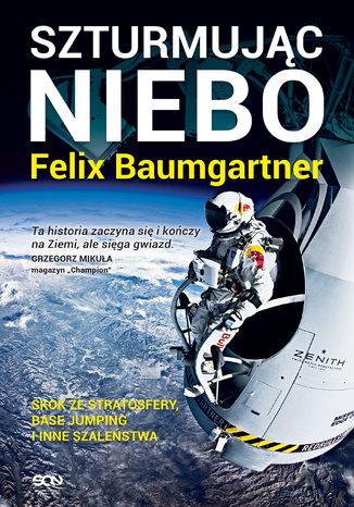 Okładka książki/ebooka Felix Baumgartner. Szturmując niebo
