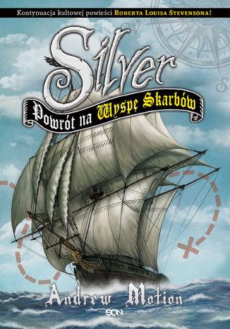 Okładka książki Silver. Powrót na Wyspę Skarbów