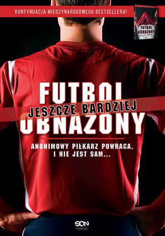 Okładka książki Futbol jeszcze bardziej obnażony