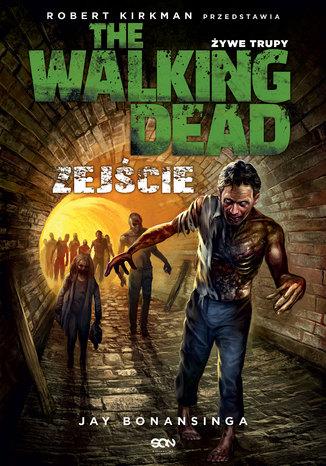 Okładka książki/ebooka The Walking Dead. Żywe Trupy. Zejście