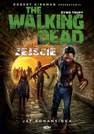 Okładka książki The Walking Dead. Żywe Trupy. Zejście