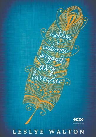 Okładka książki Osobliwe i cudowne przypadki Avy Lavender