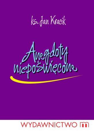 Okładka książki/ebooka Anegdoty niepoświęcone