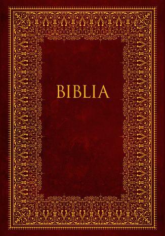 Okładka książki/ebooka Biblia. Pismo Święte Starego i Nowego Testamentu