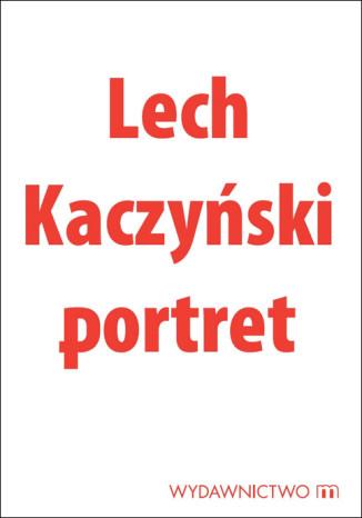 Okładka książki Lech Kaczyński portret