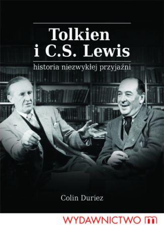 Okładka książki Tolkien i C. S. Lewis. Historia niezwykłej przyjaźni