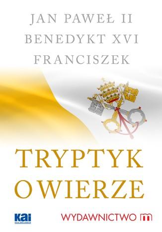 Okładka książki Tryptyk o wierze
