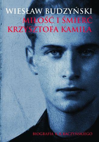 Okładka książki Miłość i śmierć Krzysztofa Kamila