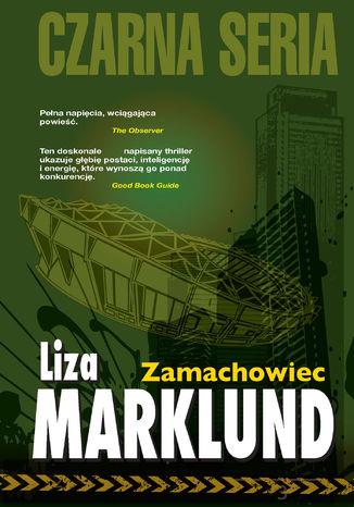 Okładka książki Annika Bengtzon (#1). Zamachowiec