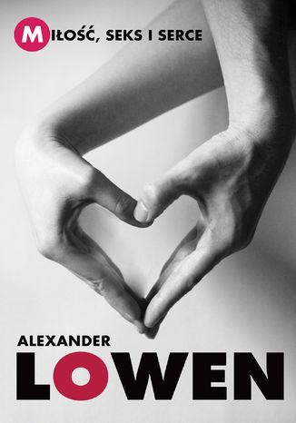 Okładka książki Miłość, seks i serce