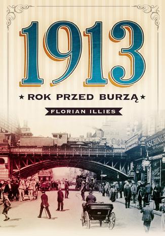 1913. Rok przed burzą