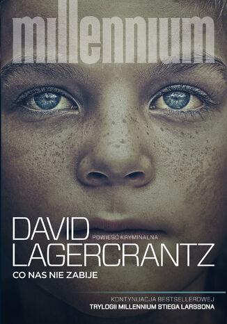 Okładka książki/ebooka Millennium (#4). Co nas nie zabije