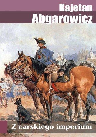 Okładka książki/ebooka Z carskiego imperium. Szkice