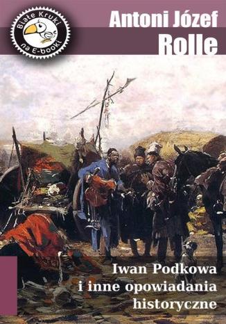 Okładka książki/ebooka Iwan Podkowa i inne opowiadania historyczne