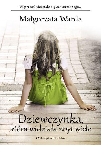 Okładka książki Dziewczynka, która widziała zbyt wiele