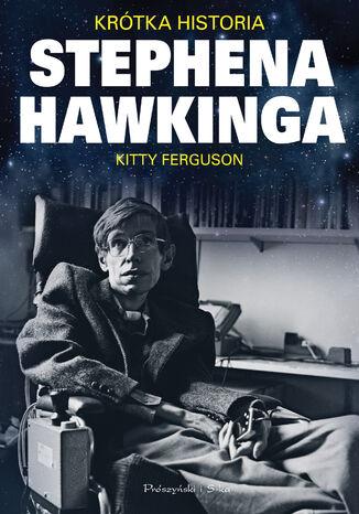 Okładka książki Krótka historia Stephena Hawkinga