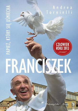 Okładka książki Franciszek. Papież, który się usmiecha