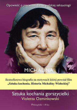 Okładka książki Michalina Wisłocka. Sztuka kochania gorszycielki