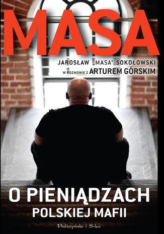 Okładka książki Masa o pieniądzach polskiej mafii