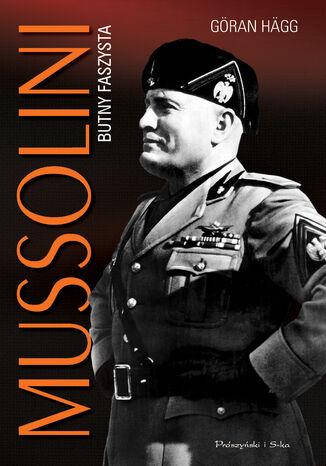 Okładka książki/ebooka Mussolini. Butny faszysta