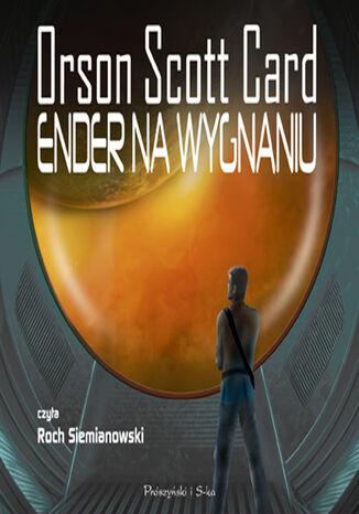 Okładka książki Saga o Enderze. Ender na wygnaniu