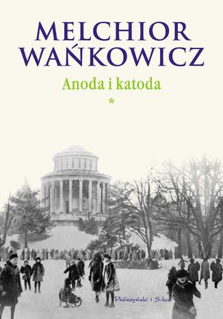 Okładka książki Anoda i Katoda. Tom I