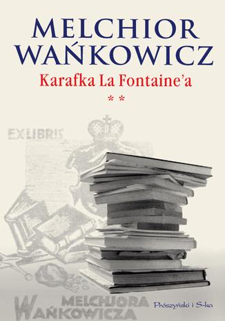Okładka książki Karafka La Fontaine'a tom II