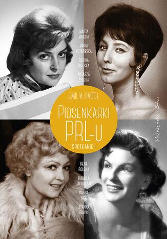 Okładka książki Piosenkarki PRL-u. Spotkanie I