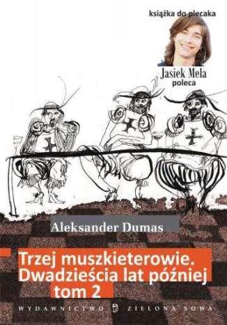 Okładka książki Trzej muszkieterowie. 20 lat później. Tom II