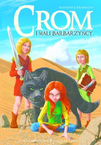 Okładka książki/ebooka Crom i mali barbarzyńcy