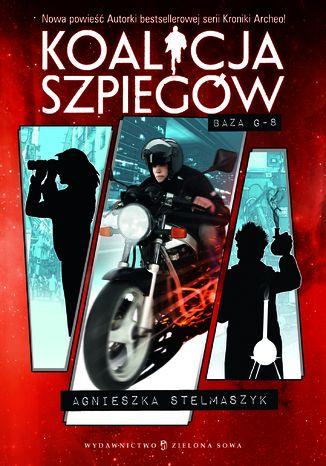Okładka książki Koalicja szpiegów t.2. Baza G-8