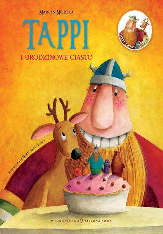 Okładka książki Tappi i przyjaciele. Część 1 Tappi i urodzinowe ciasto
