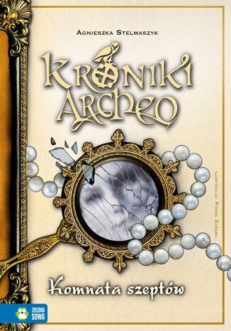 Okładka książki Kroniki Archeo cz.9 Komnata szeptów