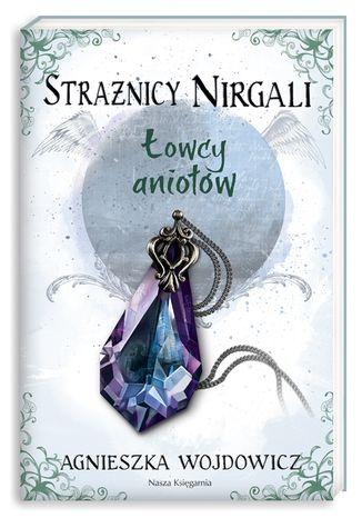 Strażnicy Nirgali. Łowcy aniołów