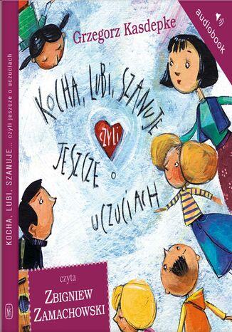 Okładka książki/ebooka Kocha, lubi, szanuje, czyli jeszcze o uczuciach
