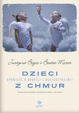 Dzieci z chmur. Opowieść o adopcji i macierzyństwie