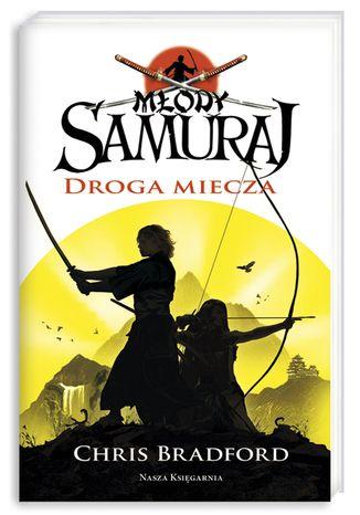 Okładka książki/ebooka Młody samuraj. Tom 2. Droga miecza