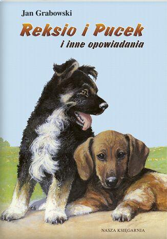 Okładka książki Reksio i Pucek i inne opowiadania