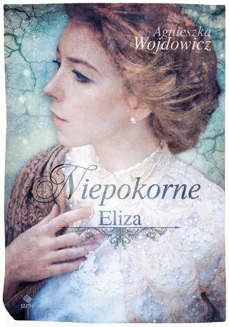 Okładka książki Niepokorne. Eliza