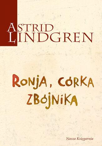 Okładka książki/ebooka Ronja, córka zbójnika