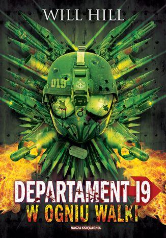 Okładka książki Departament 19. W ogniu walki