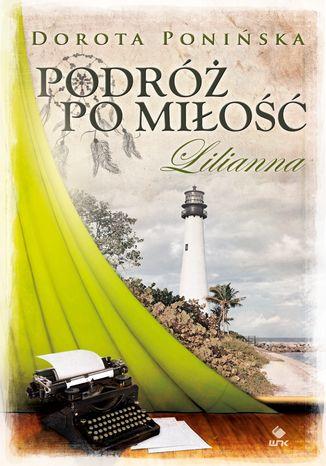 Okładka książki Podróż po miłość. Lilianna