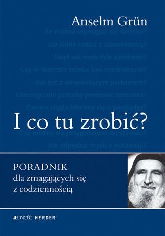 Okładka książki/ebooka I co tu zrobić? Poradnik dla zmagających się z codziennością
