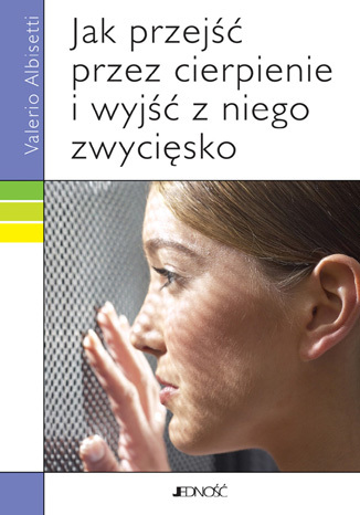 Okładka książki/ebooka Jak przejść przez cierpienie i wyjść z niego zwycięsko