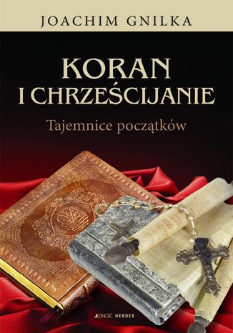 Okładka książki/ebooka Koran i Chrześcijanie