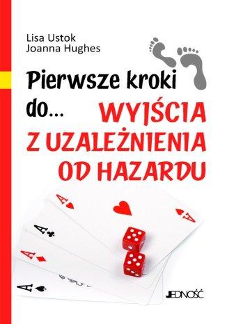 Okładka książki Pierwsze kroki do wyjścia z uzależnienia od hazardu